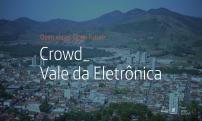 Crowd Vale da Eletrônica prorroga as inscrições para seleção de startups digitais